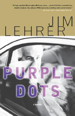 Purple Dots: A Novel, Lehrer, Jim