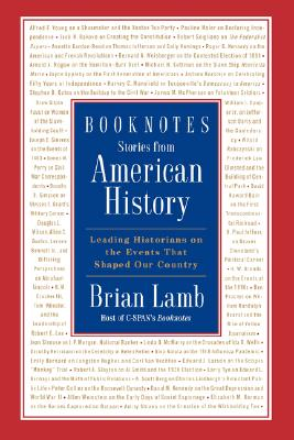 Image for Booknotes: Stories from American History: Leading Historians on the Events That Shaped Our Country