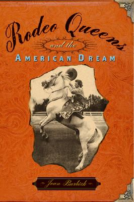 Image for Rodeo Queens and the American Dream