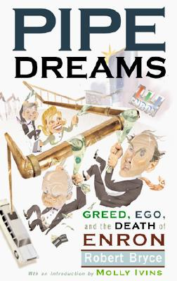 Image for Pipe Dreams: Greed, Ego, and the Death of Enron