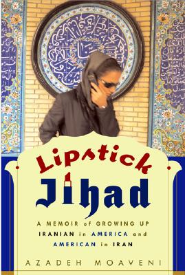 Image for Lipstick Jihad: A Memoir of Growing Up Iranian in America and American in Iran