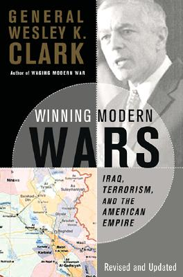 Image for Winning Modern Wars: Iraq, Terrorism And The American Empire