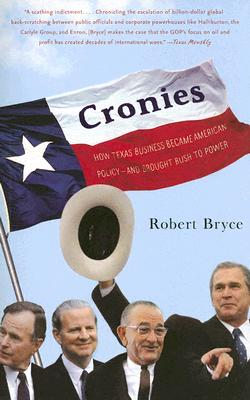 Image for Cronies: How Texas Business Became American Policy-- and Brought Bush to Power