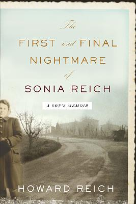 Image for FIRST AND FINAL NIGHTMARE OF SONIA REICH, THE A SON'S MEMOIR