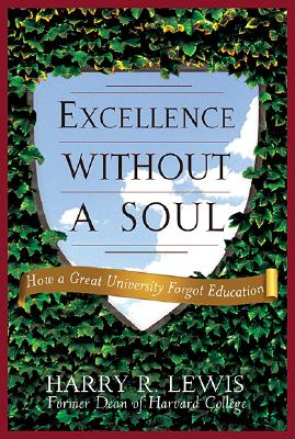 Image for Excellence Without a Soul : Does Liberal Education Have a Future?