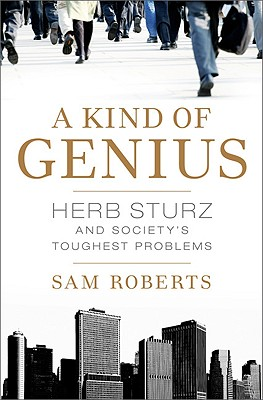 Image for A Kind of Genius: Herb Sturz and Society's Toughest Problems
