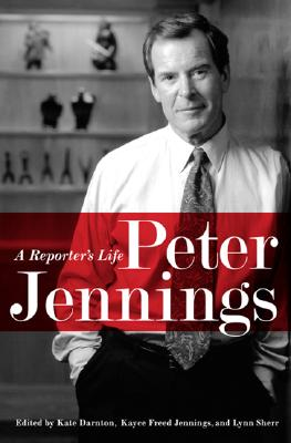 Image for Peter Jennings: A Reporters Life