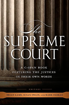 Image for The Supreme Court: A C-SPAN Book, Featuring the Justices in their Own Words (C-Span Books)