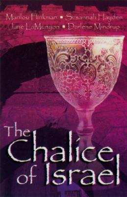 Image for The Chalice of Israel: Four Novellas Bound by Love, Enchantment, and Tradition