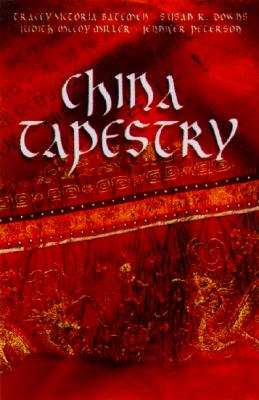 Image for China Tapestry : Four Romantic Novellas Woven Together by Asian Traditions