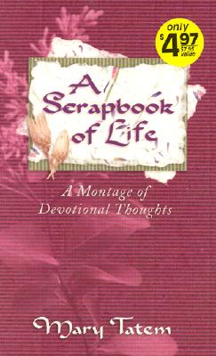 Image for A Scrapbook of Life: A Montage of Devotional Thoughts
