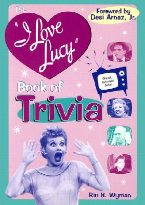 Image for I LOVE LUCY BOOK OF TRIVIA