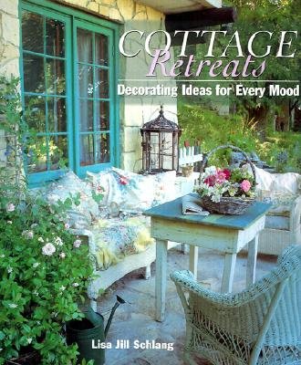 Image for COTTAGE RETREATS: Decorating Ideas For Every Mood