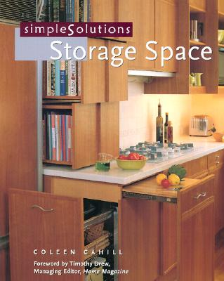 Simple Solutions: Storage Space, Cahill, Coleen