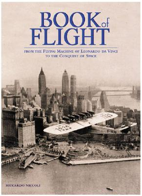 Image for Book of Flight: From the Flying Machine of Leonardo Da Vinci to the Conquest of Space