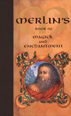 Merlin's Book of Magick and Enchantment, Nevill Drury