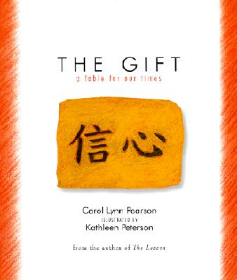 Gift , The: A Fable for Our Times (Fable for Our Times, 6), Carol Lynn Pearson