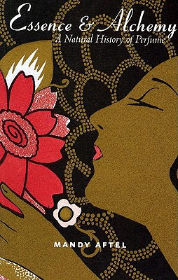 Image for Essence & Alchemy: A Natural History of Perfume