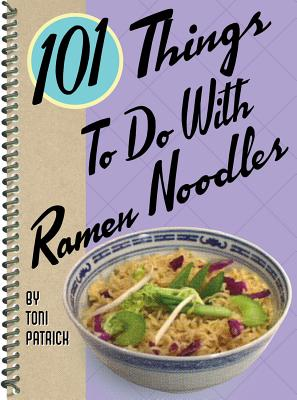 Image for 101 Things to Do with Ramen Noodles