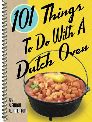 Image for 101 Things® to Do with a Dutch Oven
