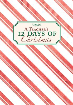 Image for Teacher's 12 Days of Christmas, A (12 Days of Christmas a Delightful New Holiday)