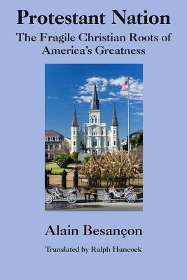 Image for Protestant Nation: The Fragile Christian Roots of America's Greatness