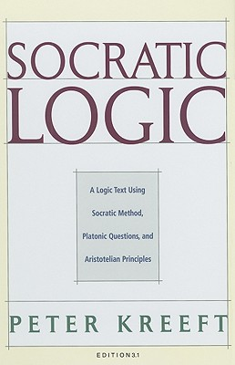 Socratic Logic 3.1: Socratic Method Platonic Questions, Peter Kreeft