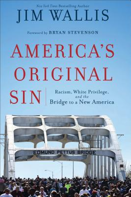 Image for America's Original Sin: Racism, White Privilege, and the Bridge to a New America