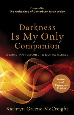 Image for Darkness Is My Only Companion: A Christian Response to Mental Illness