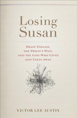 Image for Losing Susan: Brain Disease, the Priest's Wife, and the God Who Gives and Takes Away