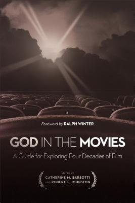 Image for God in the Movies: A Guide for Exploring Four Decades of Film