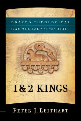 Image for 1 & 2 Kings (Brazos Theological Commentary on the Bible)
