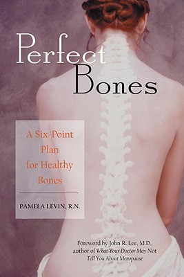 Image for Perfect Bones: A Six-Point Plan for Healthy Bones