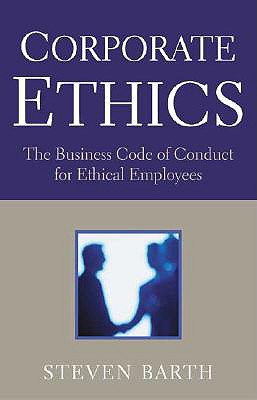 Image for Corporate Ethics: How to Update or Develop Your Ethics Code so That it is in Compliance With the New Laws of Corporate Responsibility
