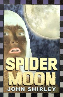 Spider Moon, Shirley, John.
