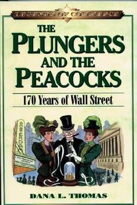 Image for The Plungers & the Peacocks: 170 Years on Wall Street (Legends of Commerce)