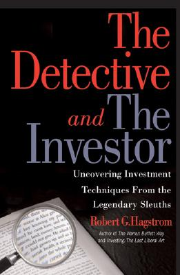 Image for The Detective and the Investor: Uncovering Investment Techniques from Legendary Sleuths