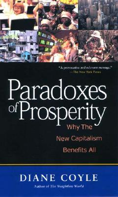 Image for Paradoxes of Prosperity  Why the New Capitalism Benefits All