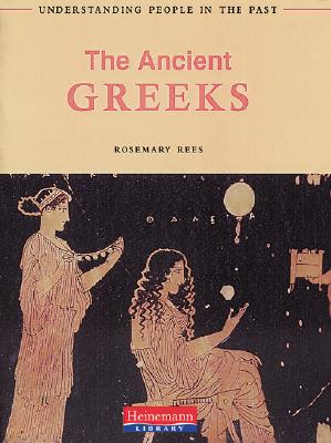 Image for The Ancient Greeks (Understanding People in the Past)