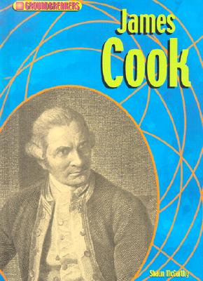 James Cook (Groundbreakers, Explorers), McCarthy, Shaun; Cook, James