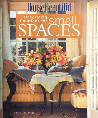 Image for House Beautiful Decorating Solutions for Small Spaces (House Beautiful Series)