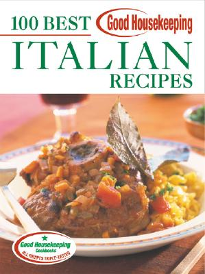 Image for Good Housekeeping 100 Best Italian Recipes