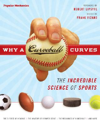 Image for Why a Curveball Curves: The Incredible Science of Sports (Popular Mechanics)