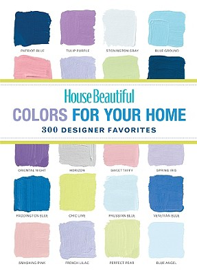 Image for House Beautiful Colors for Your Home: 300 Designer Favorites (House Beautiful Series)