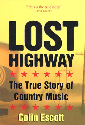 Image for Lost Highway: The True Story of Country Music