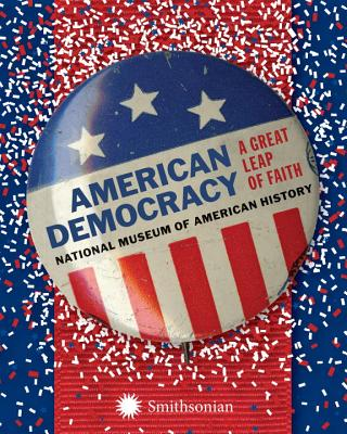 American Democracy: A Great Leap of Faith, National Museum of American History