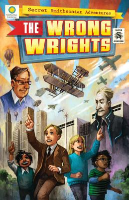 The Wrong Wrights (Secret Smithsonian Adventures), Kientz, Chris; Hockensmith, Steve