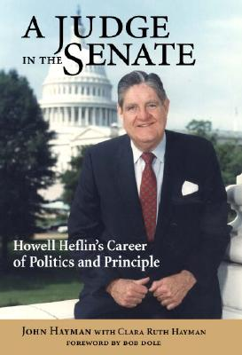 A Judge in the Senate: Howell Heflin's Career of Politics and Principle, Holt, Clara Ruth Hayman