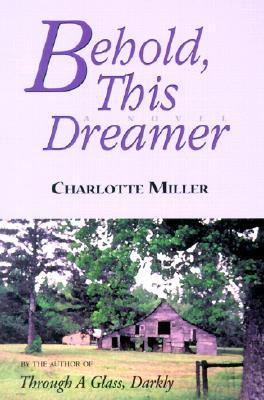 Behold, This Dreamer, Miller, Charlotte