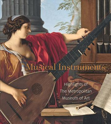Image for Musical Instruments: Highlights of The Metropolitan Museum of Art
